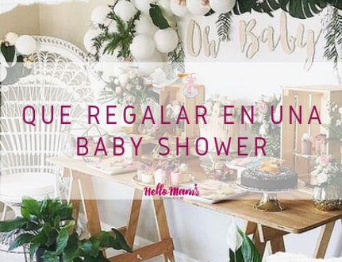 ¿QUÉ REGALAR EN UNA BABY SHOWER?